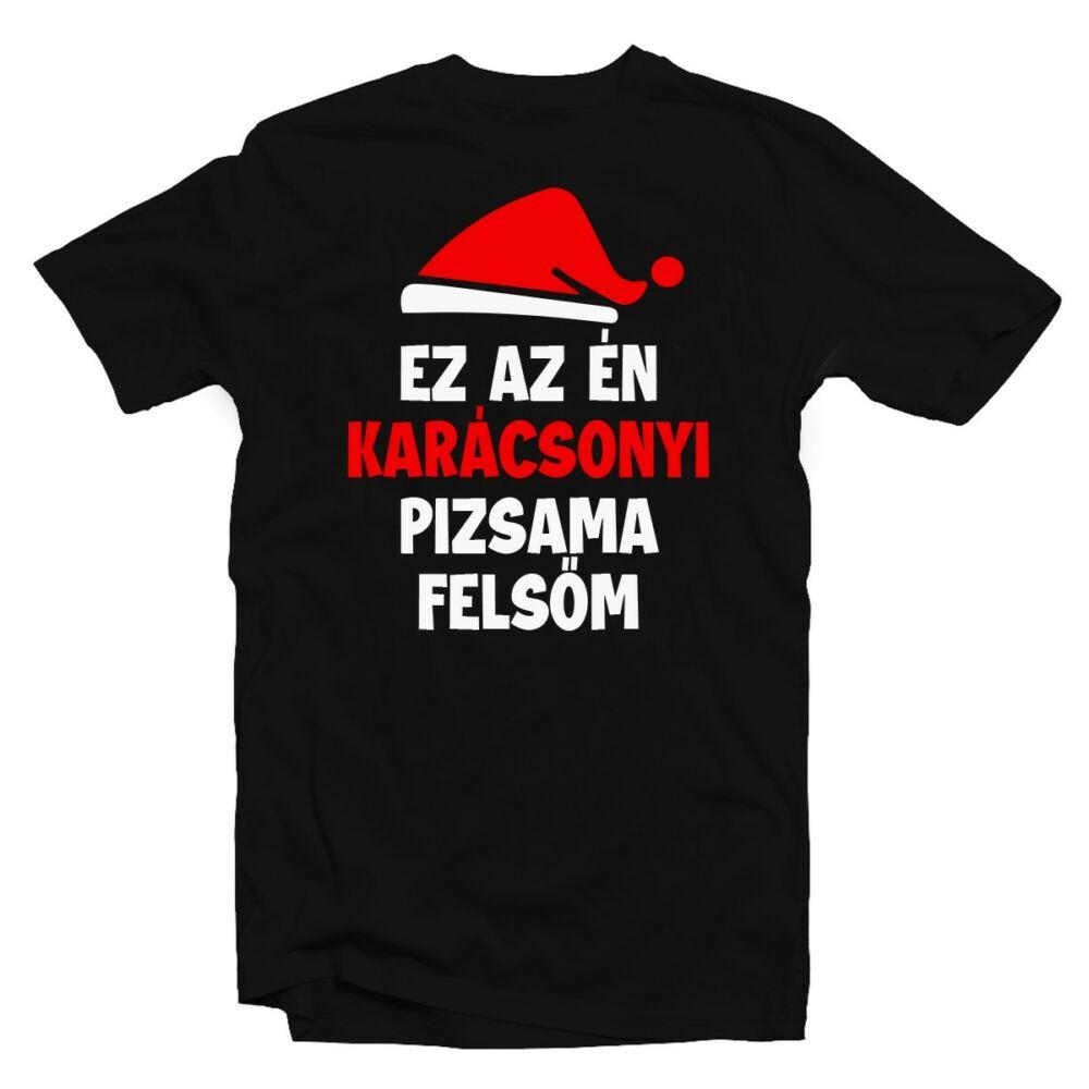 Ez Az Én Karácsonyi Pizsama Felsőm Ajándék Póló