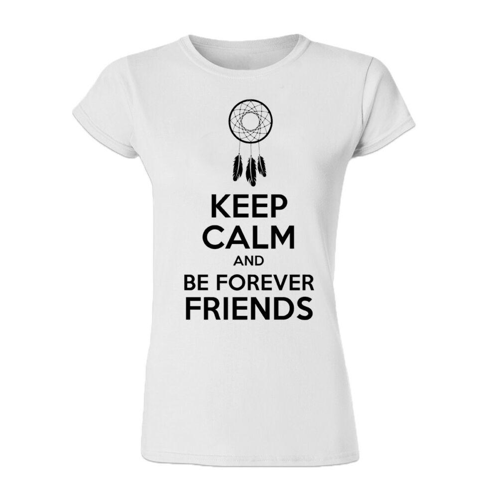 Keep Calm And Be Forever Friends Meglepetés Póló