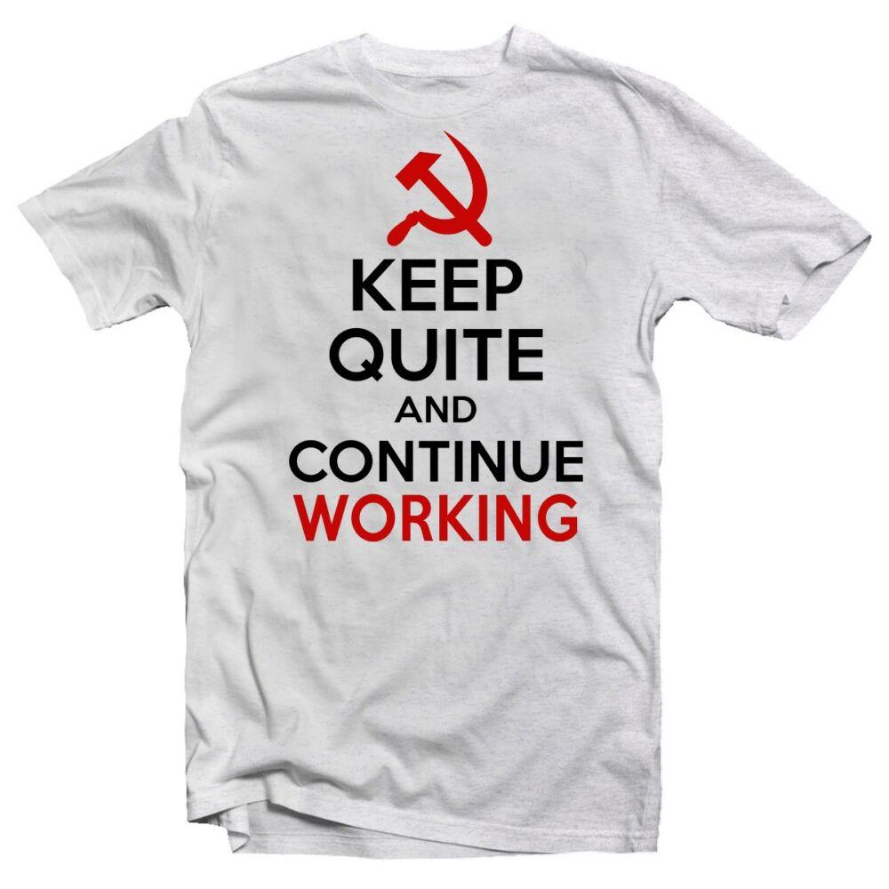Keep Quiet And Continue Working Ajándék Póló