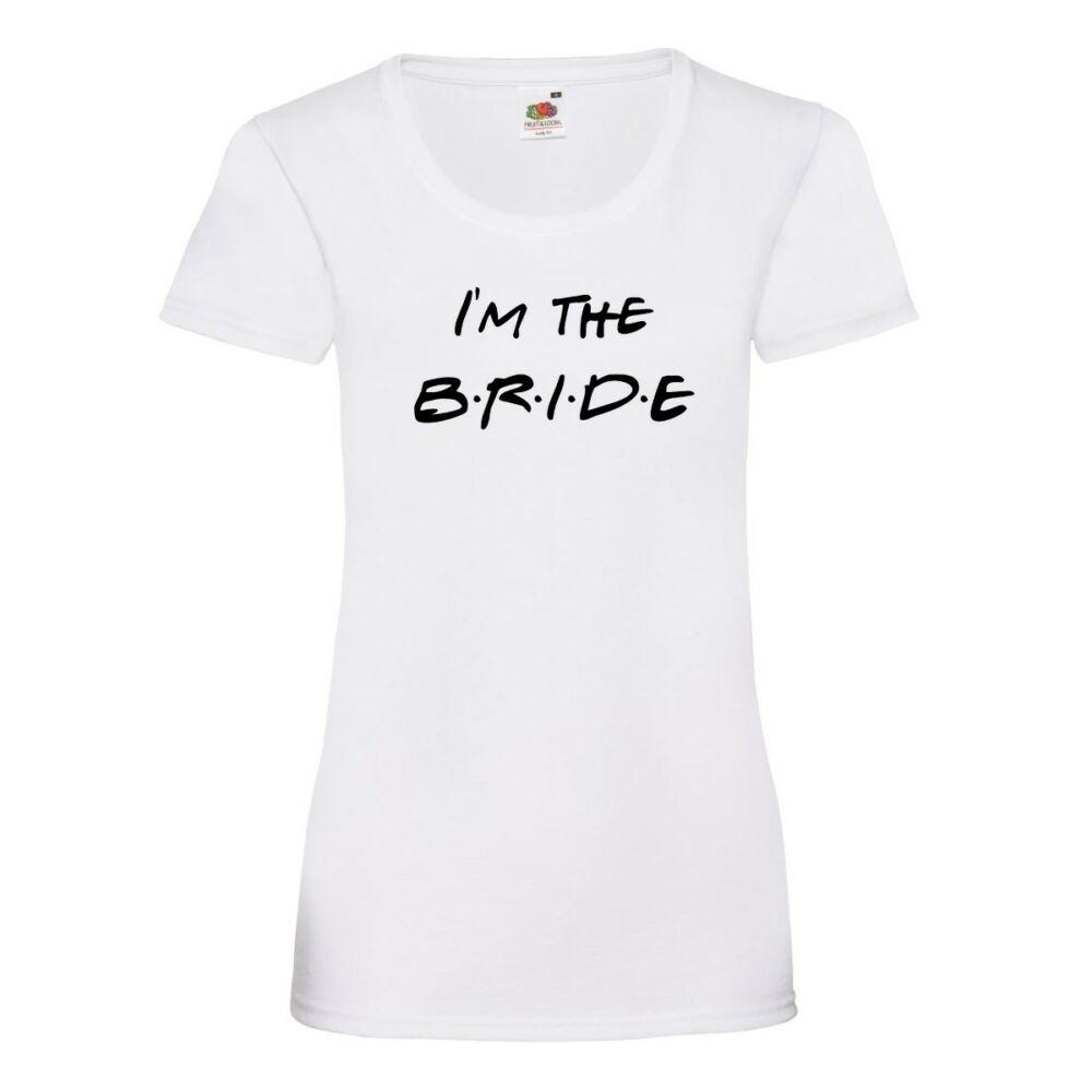 I'm the Bride Női Póló Lánybúcsúra