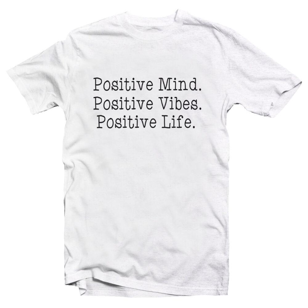Positive Mind, Positive Vibes, Positive Live Motiváló, Idézetes Póló