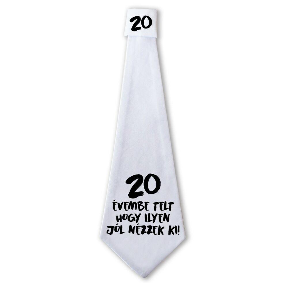 20 Évembe Telt Hogy Ilyen Jól Nézzek Ki! Ajándék Szülinapi Nyakkendő