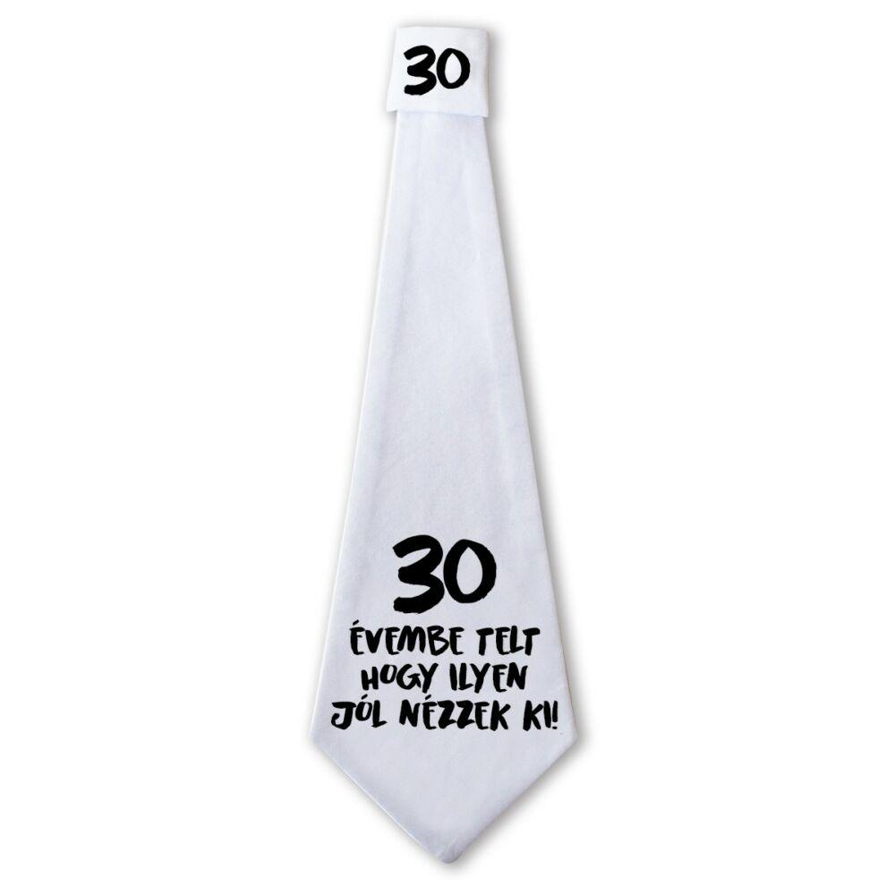 30 Évembe Telt Hogy Ilyen Jól Nézzek Ki! Ajándék Szülinapi Nyakkendő