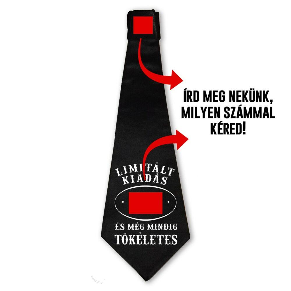 XXX Limitált Kiadás és még Mindig Tökéletes Ajándék Szülinapi Nyakkendő