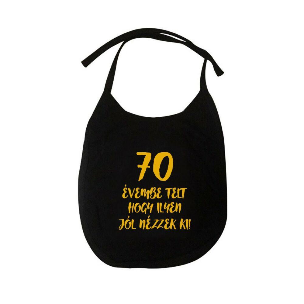 70 Évembe Telt Hogy Ilyen Jól Nézzek Ki! Vicces Szülinapi Pártedli