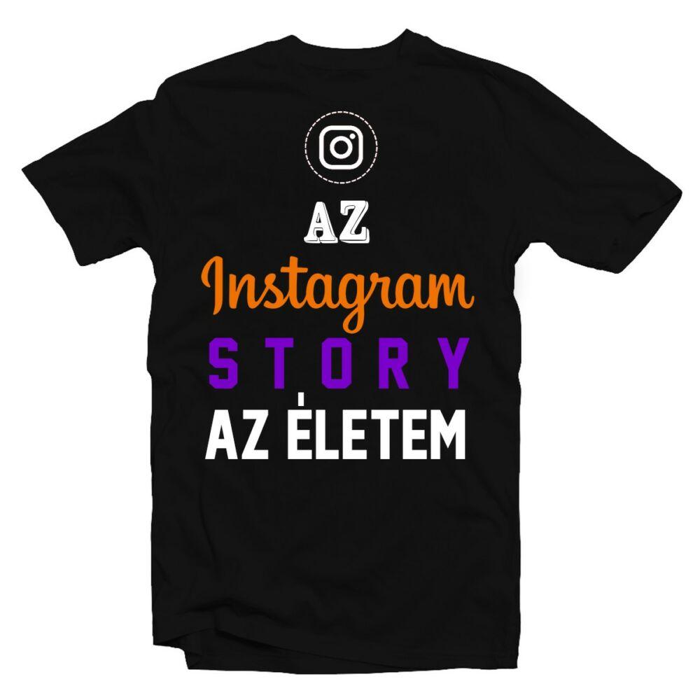 Az Instagram Story Az Életem Vicces Póló