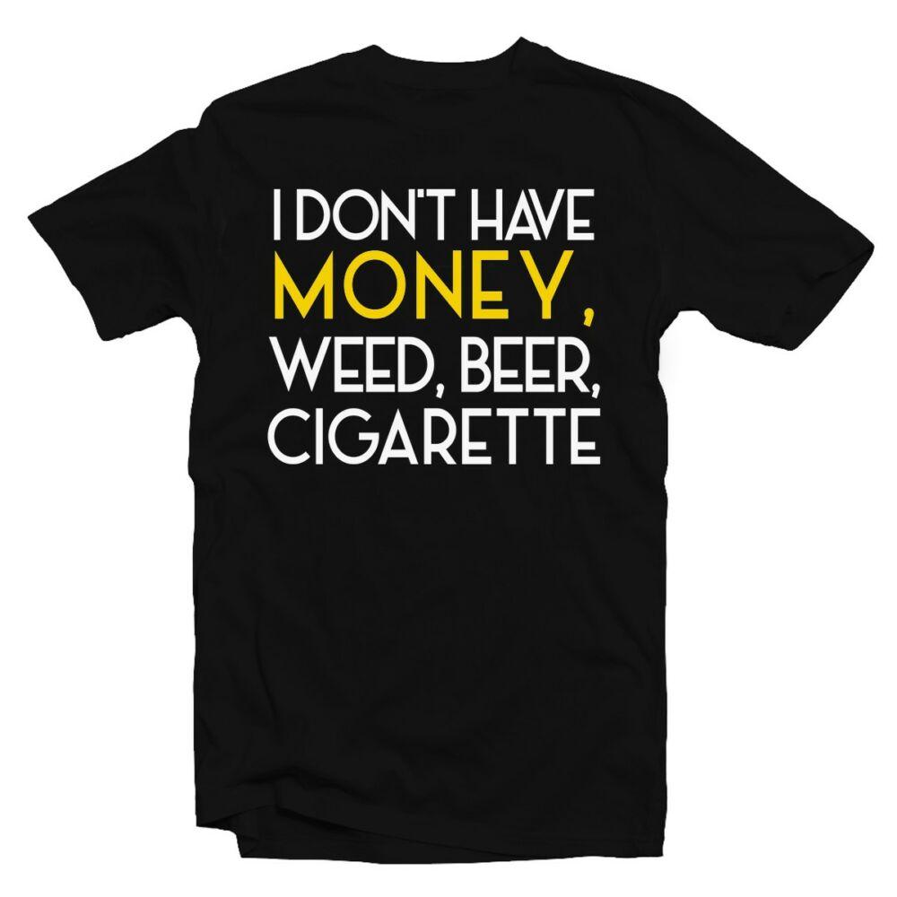 I Don't Have Money, Weed, Cigarettes Feliratos Vicces Póló