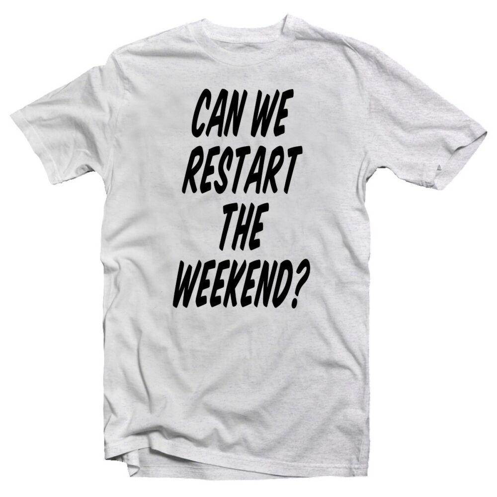 Can We Restart The Weekend? Feliratos Vicces Póló