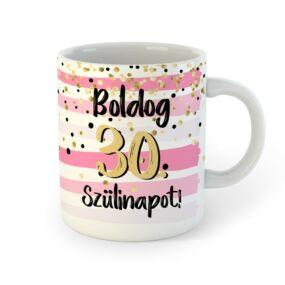 Boldog 30. Szülinapot Feliratú Pink Arany Ajándék Bögre