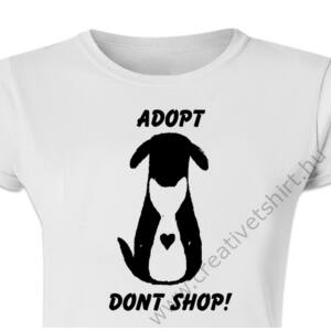 Adopt, Don't Shop Állatos, Ötletes Póló 2