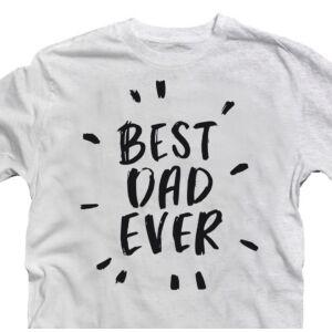 Best Dad Ever Ajándék Póló Apák Napjára 2