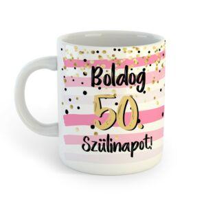 Boldog 50. Szülinapot Feliratú Pink Arany Ajándék Bögre 2