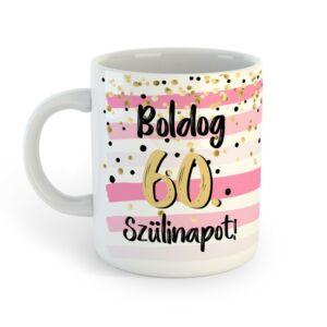 Boldog 60. Szülinapot Feliratú Pink Arany Ajándék Bögre 2