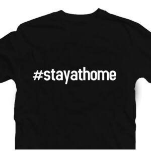 #stayathome Feliratos Póló 2
