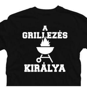 A Grillezés Királya Ajándék Póló Grill Rajongóknak 2