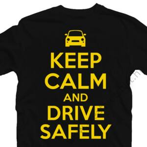 Keep Calm And Drive Safely Ajándék Póló 2