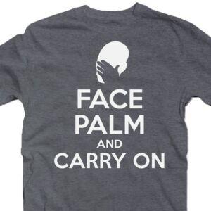 Face Palm And Carry On Meglepetés Póló 2