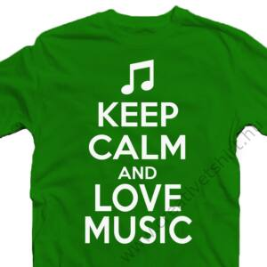Keep Calm And Love Music Ajándék Póló 2