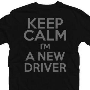 Keep Calm I'm a New Driver Meglepetés Póló 2