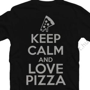 Keep Calm And Love Pizza Meglepetés Póló 2