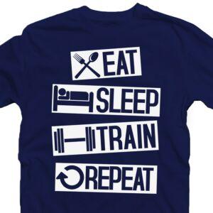 Eat. Sleep. Train. Repeat' Vicces Kondis Póló 2