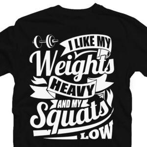 I Like My Weights Heavy' Vicces Kondis Póló 2