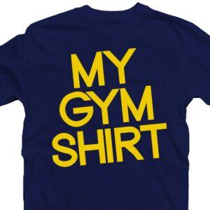 My Gym Shirt' Vicces Kondis Póló 2
