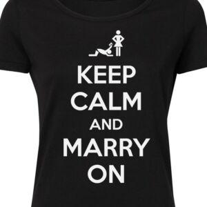 Keep Calm And Marry On' Feliratos Lánybúcsú Női Póló 2