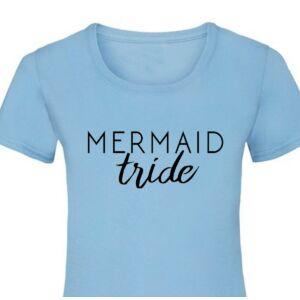 Mermaid Tride Női Póló Lánybúcsúra 2