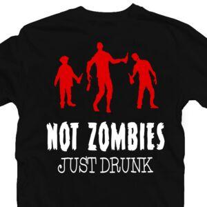 Not Zombies Just Drunk' Legénybúcsú Party Póló 2