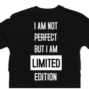 I am Not Perfect, But Limited Edition Motiváló, Idézetes Póló 2