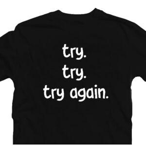 Try. Try. Try Again. Motiváló, Idézetes Póló 2