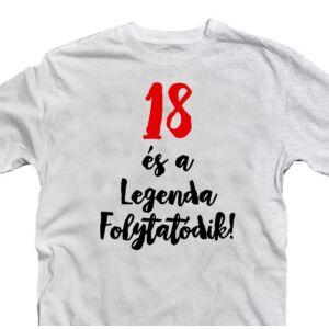 18 és a Legenda Folytatódik Szülinapi Ajándék Póló 2