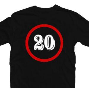Sebességkorlátozó 20 Számos Szülinapi Ajándék Póló 2