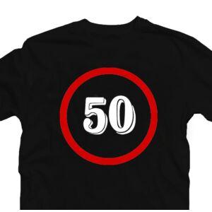 Sebességkorlátozó 50 Számos Szülinapi Ajándék Póló 2