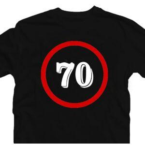 Sebességkorlátozó 70 Számos Szülinapi Ajándék Póló 2