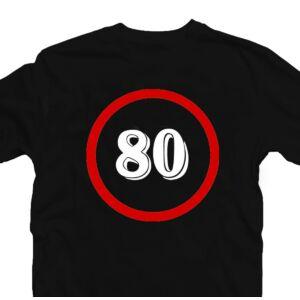 Sebességkorlátozó 80 Számos Szülinapi Ajándék Póló 2