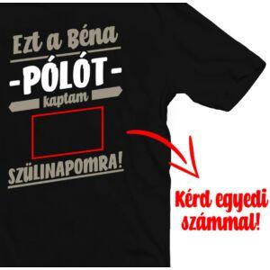 Ezt a Béna Pólót Kaptam Szülinapra! Ajándék Póló - Egyedi Számozással 2