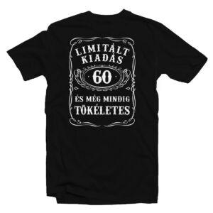 40 Limitált Kiadás és Még Mindig Tökéletes Szülinapi Ajándék Póló