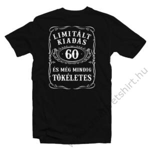 50 Limitált Kiadás és Még Mindig Tökéletes Szülinapi Ajándék Póló