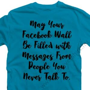 May Your Facebook Wall... Szülinapi Ajándék Póló 2
