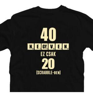 40 az új 20 - Vicces Ajándék Szülinapi Póló 2