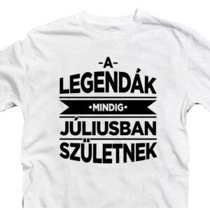 A Legendák Mindig Júliusban Születnek Szülinapi Póló 2