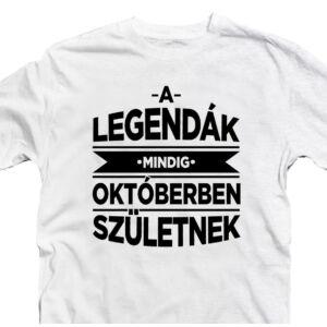A Legendák Mindig Októberben Születnek Szülinapi Póló 2