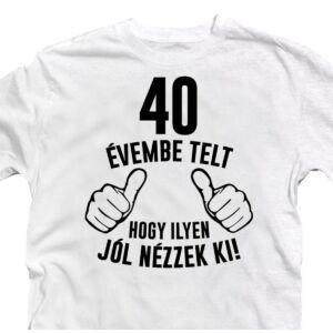 40 Évembe Telt
