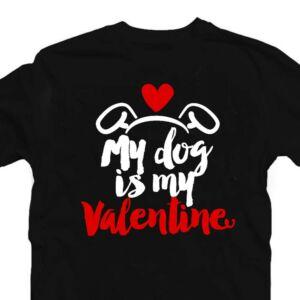 My Dog is My Valentine Love Szerelmes Póló 2
