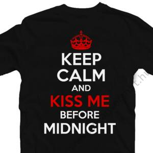 Keep Calm and Kiss Me at Midnight Feliratos Póló 2