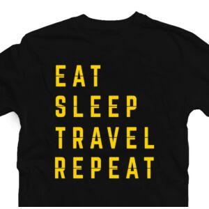 Eat. Sleep. Travel. Repeat. Utazós Feliratos Póló 2