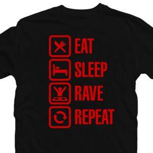 Eat. Sleep. Rave. Repeat Zenei Feliratos Póló 2