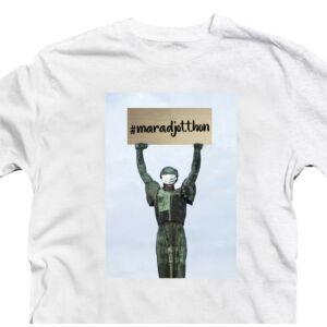 #maradjotthon - Szabadság Szobor Feliratos Póló 2